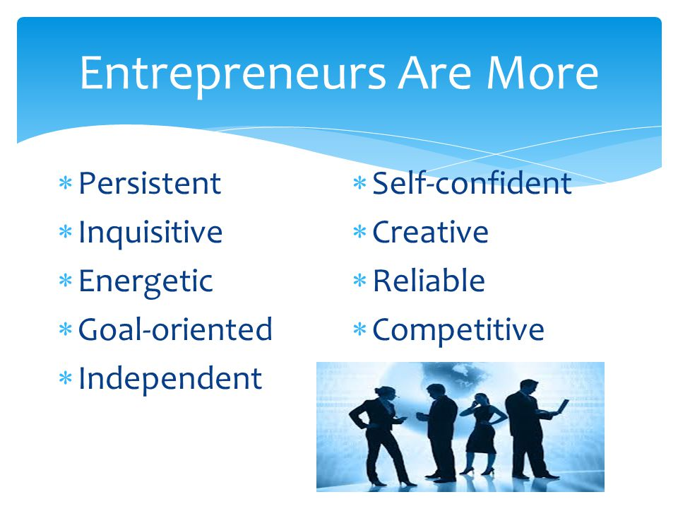 Entrepreneurs Are More