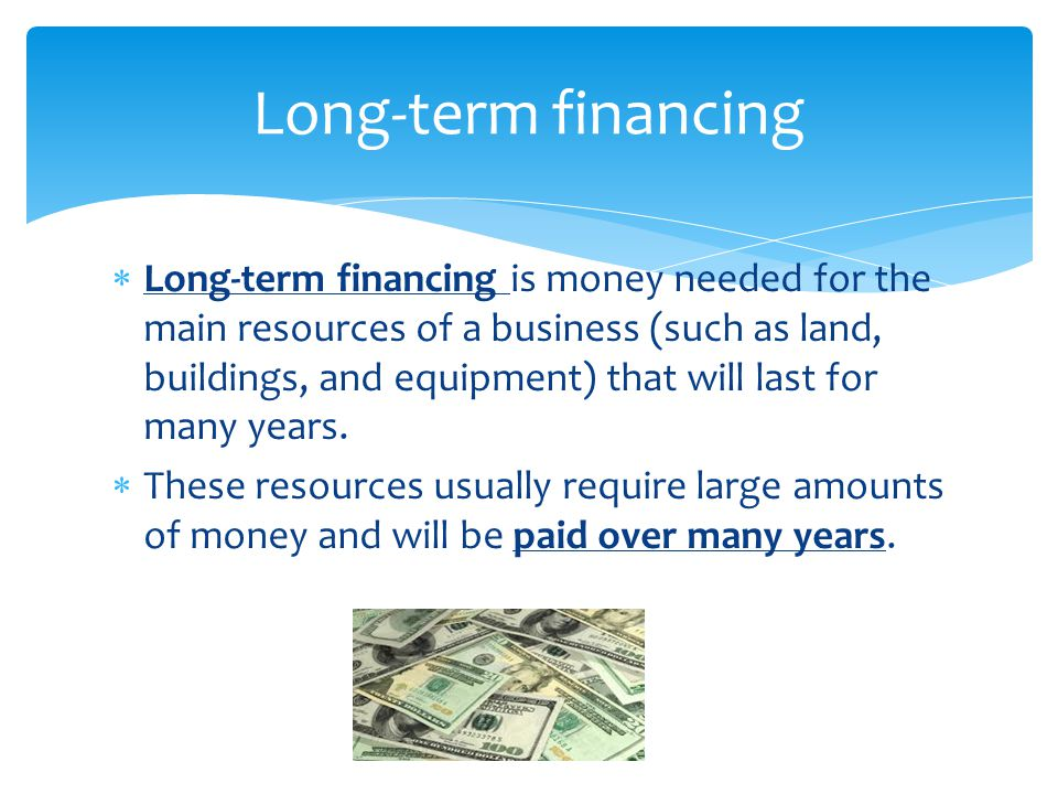 Long-term financing