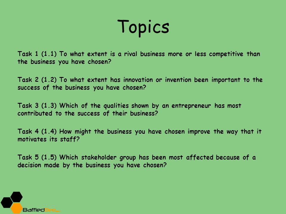 Topics Task 1 (1.1) To what extent is a rival business more or less competitive than the business you have chosen