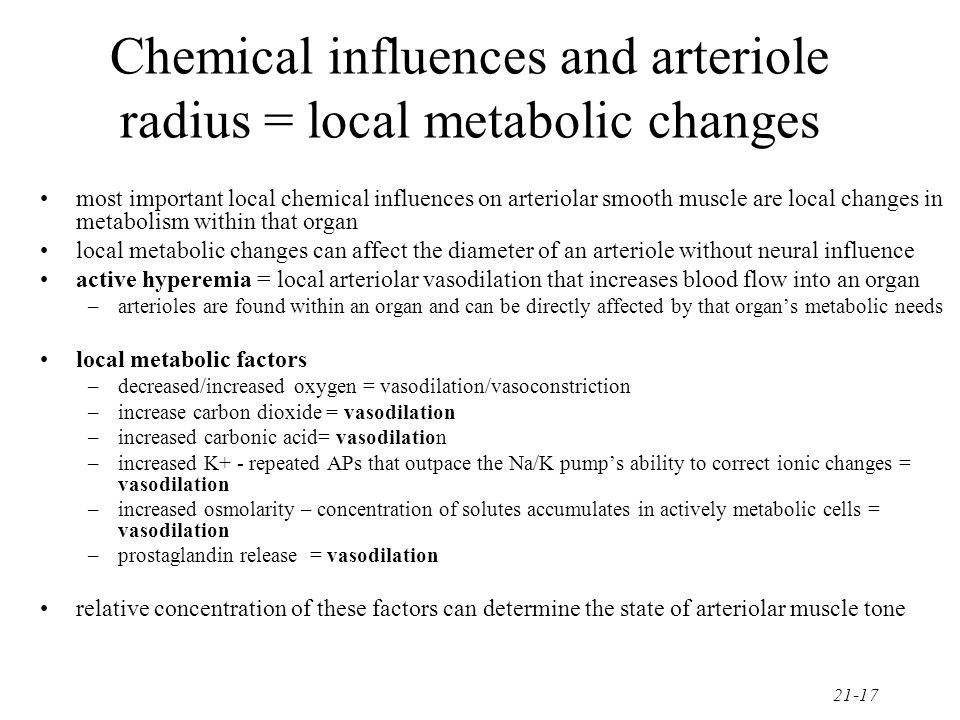 Chemical influences and arteriole radius = local metabolic changes