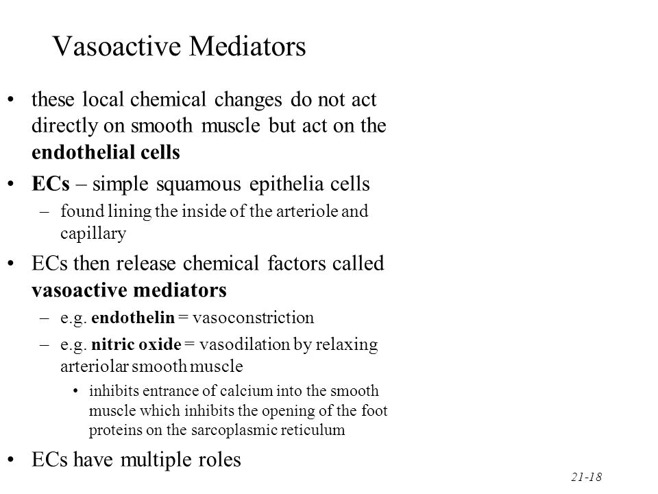 Vasoactive Mediators these local chemical changes do not act directly on smooth muscle but act on the endothelial cells.