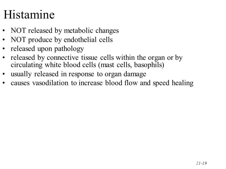 Histamine NOT released by metabolic changes