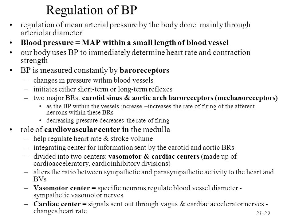 Regulation of BP regulation of mean arterial pressure by the body done mainly through arteriolar diameter.