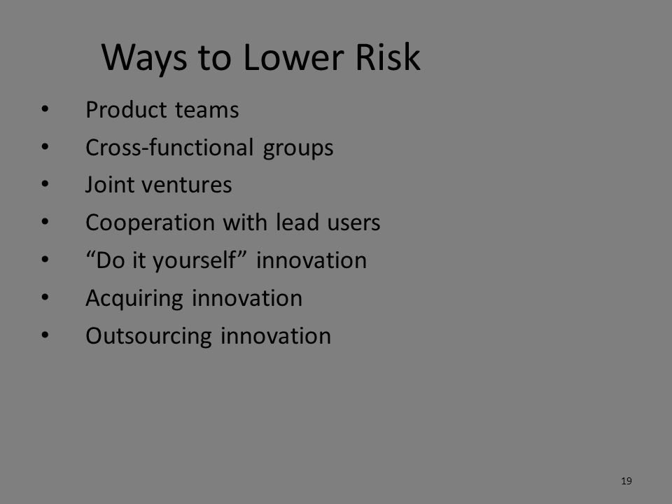 Ways to Lower Risk Product teams Cross-functional groups