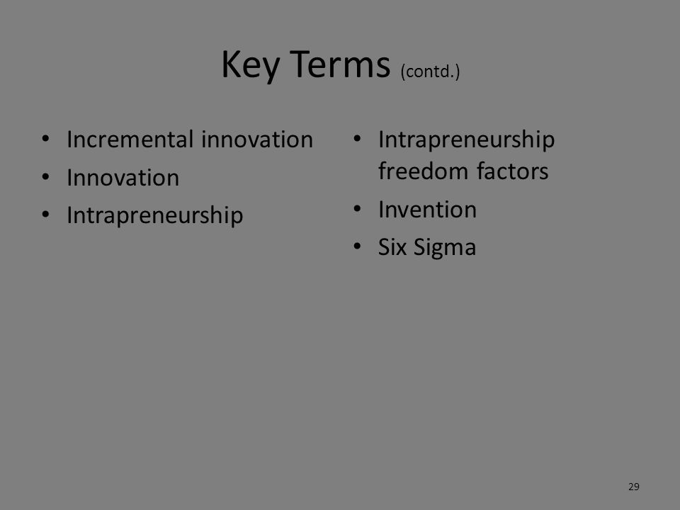 Key Terms (contd.) Incremental innovation Innovation Intrapreneurship
