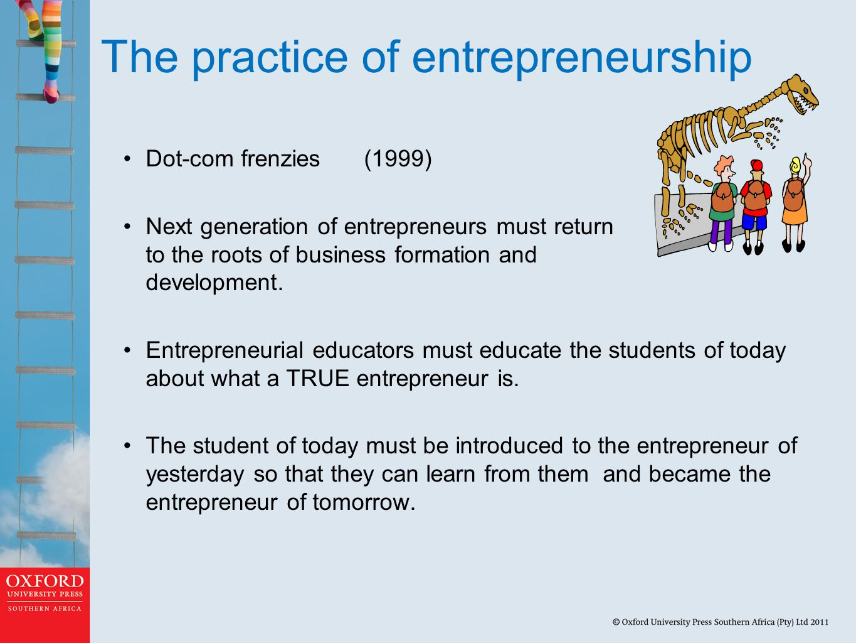 The practice of entrepreneurship