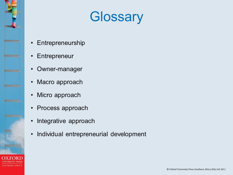 Glossary Entrepreneurship Entrepreneur Owner-manager Macro approach