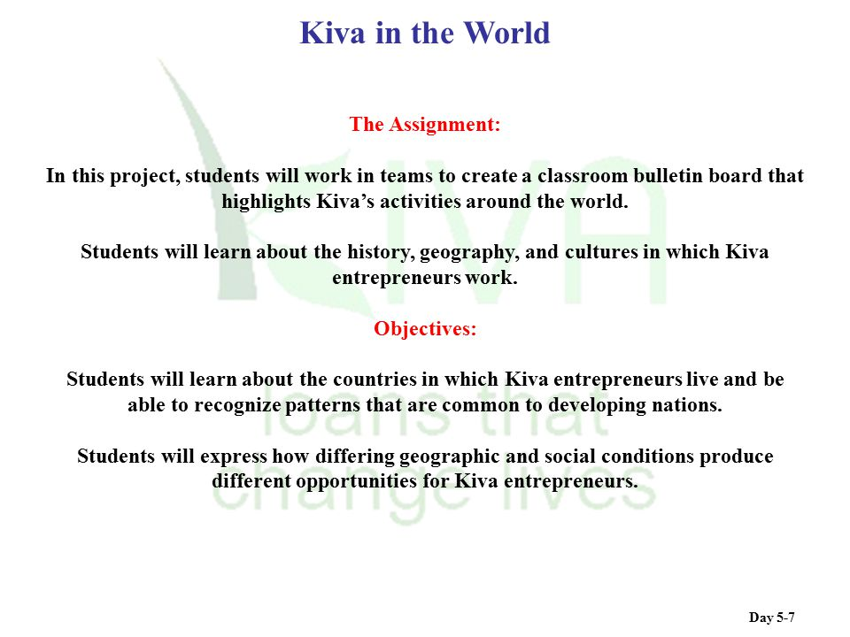 Kiva in the World The Assignment: