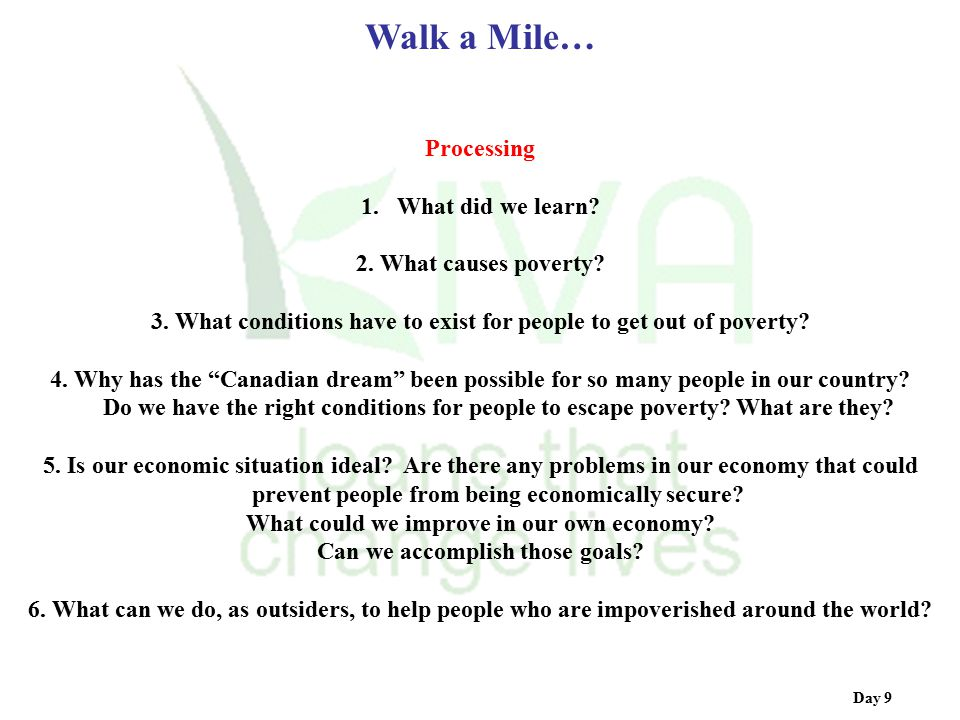 Walk a Mile… Processing What did we learn 2. What causes poverty