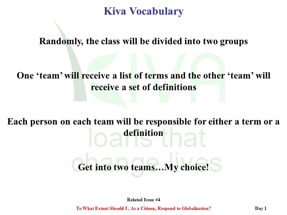 Kiva Vocabulary Randomly, the class will be divided into two groups