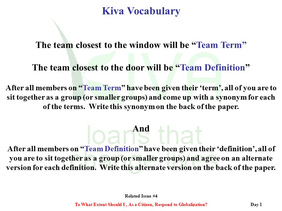 Kiva Vocabulary The team closest to the window will be Team Term