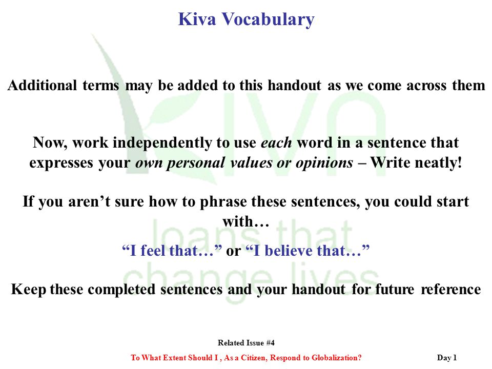 Kiva Vocabulary Additional terms may be added to this handout as we come across them.