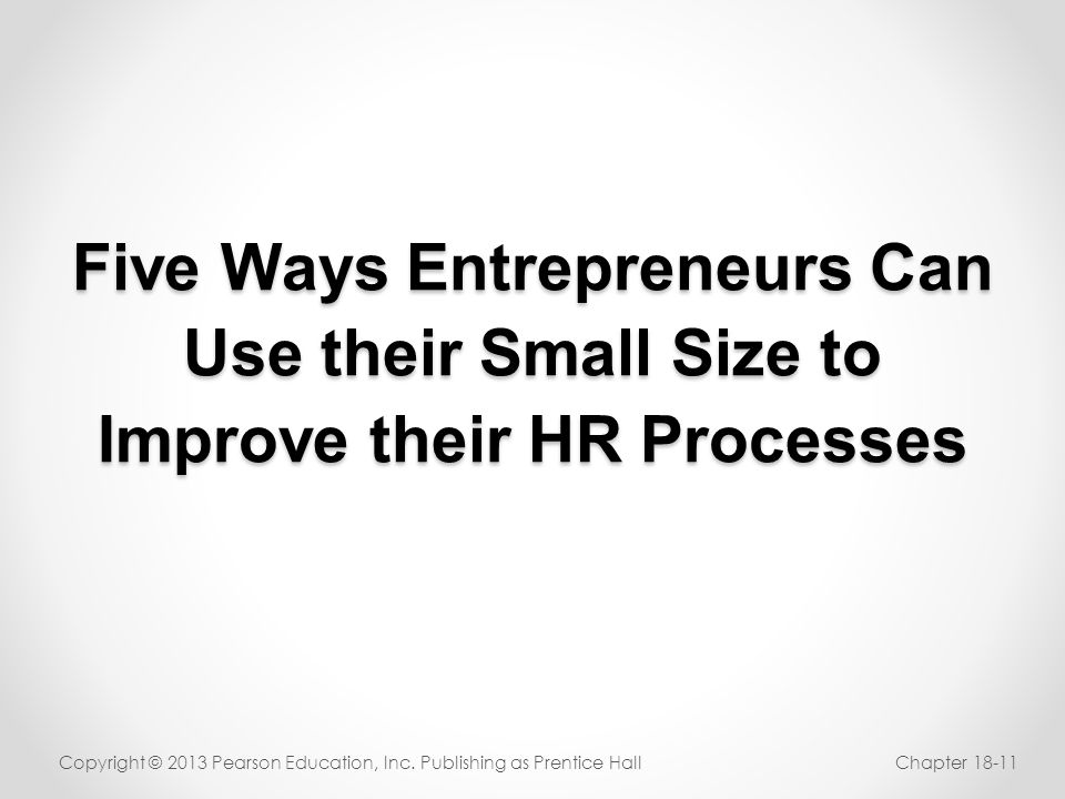 Five Ways Entrepreneurs Can Use their Small Size to Improve their HR Processes