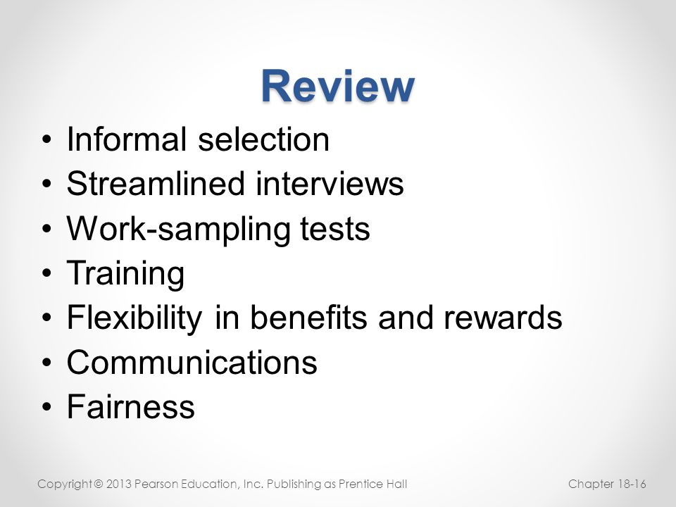 Review Informal selection Streamlined interviews Work-sampling tests