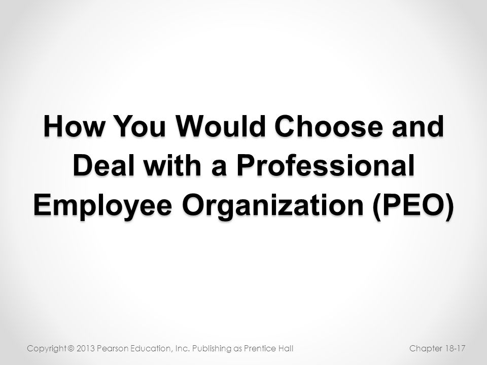 How You Would Choose and Deal with a Professional Employee Organization (PEO)