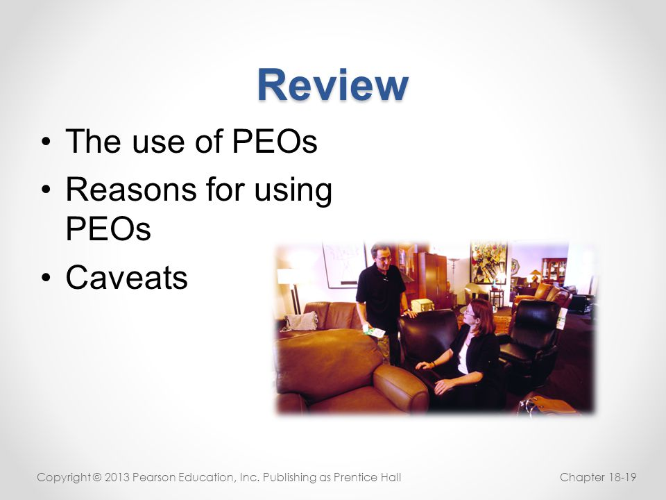 Review The use of PEOs Reasons for using PEOs Caveats