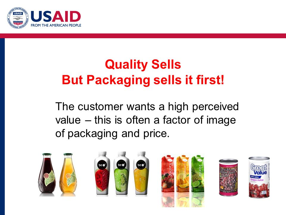 Quality Sells But Packaging sells it first!