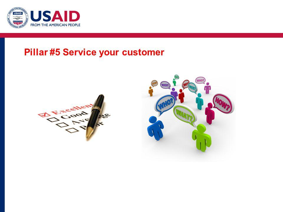 Pillar #5 Service your customer