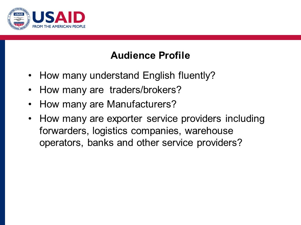 Audience Profile How many understand English fluently How many are traders/brokers How many are Manufacturers