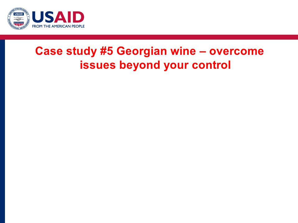 Case study #5 Georgian wine – overcome issues beyond your control