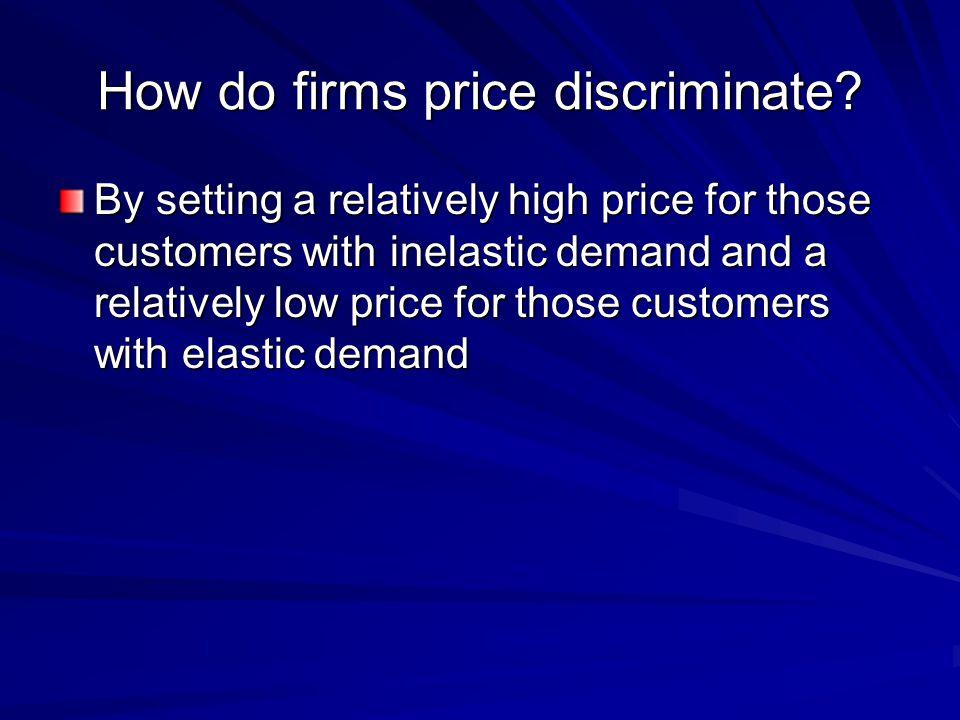 How do firms price discriminate