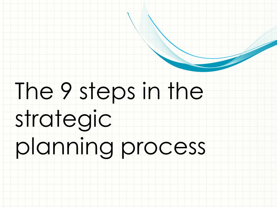 The 9 steps in the strategic planning process
