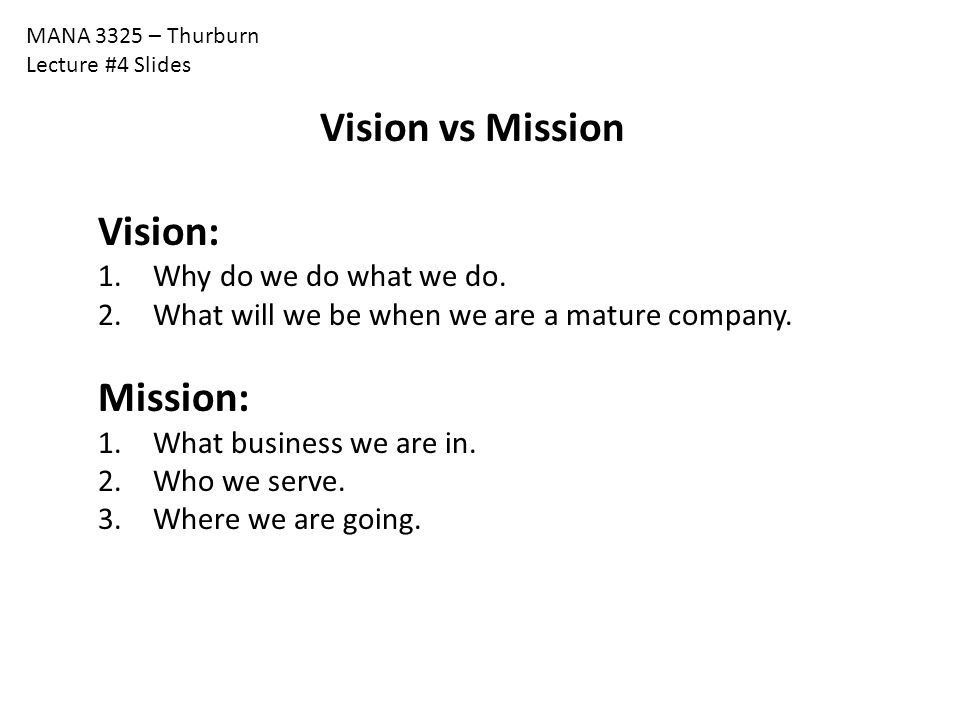 Vision vs Mission Vision: Mission: Why do we do what we do.