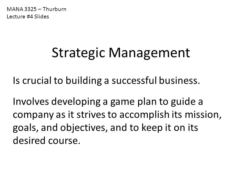 Strategic Management Is crucial to building a successful business.