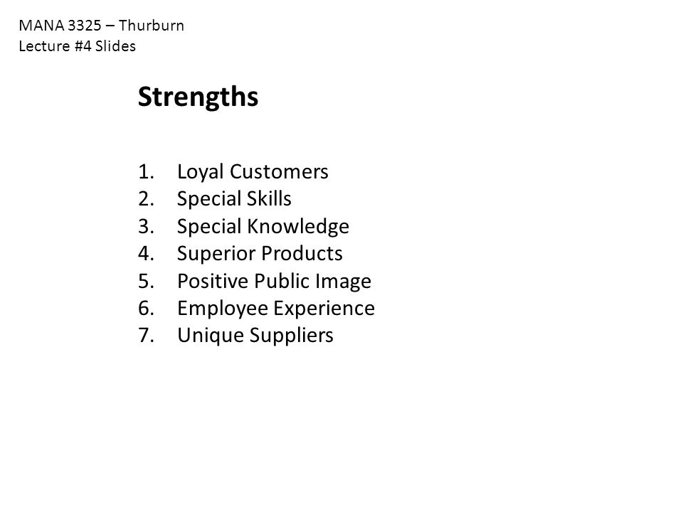 Strengths Loyal Customers Special Skills Special Knowledge