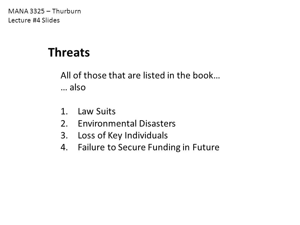 Threats All of those that are listed in the book… … also Law Suits