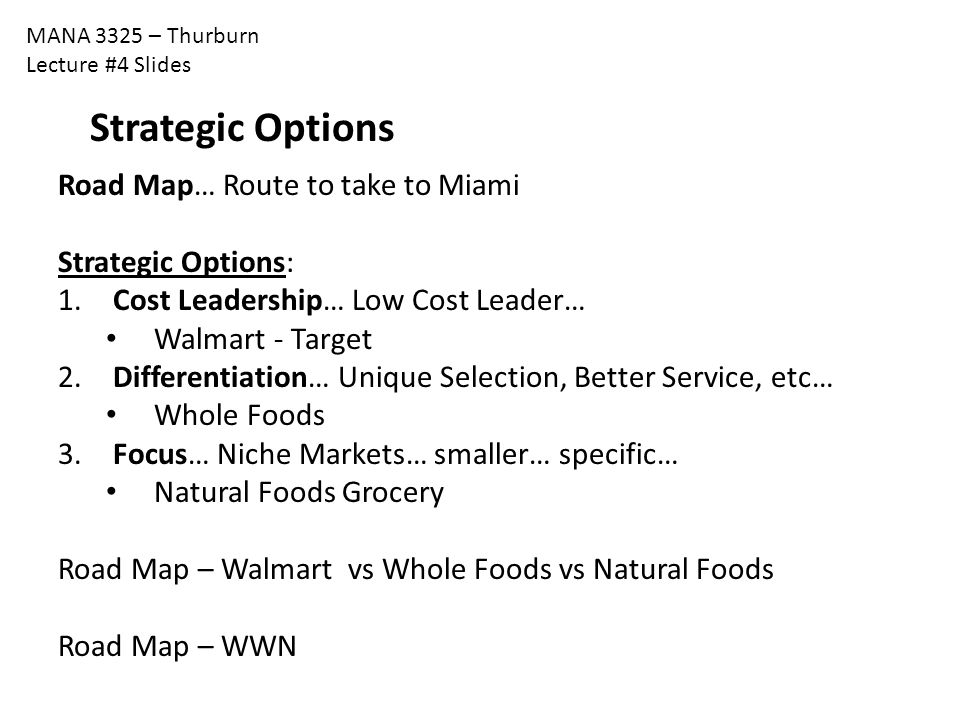 Strategic Options Road Map… Route to take to Miami Strategic Options: