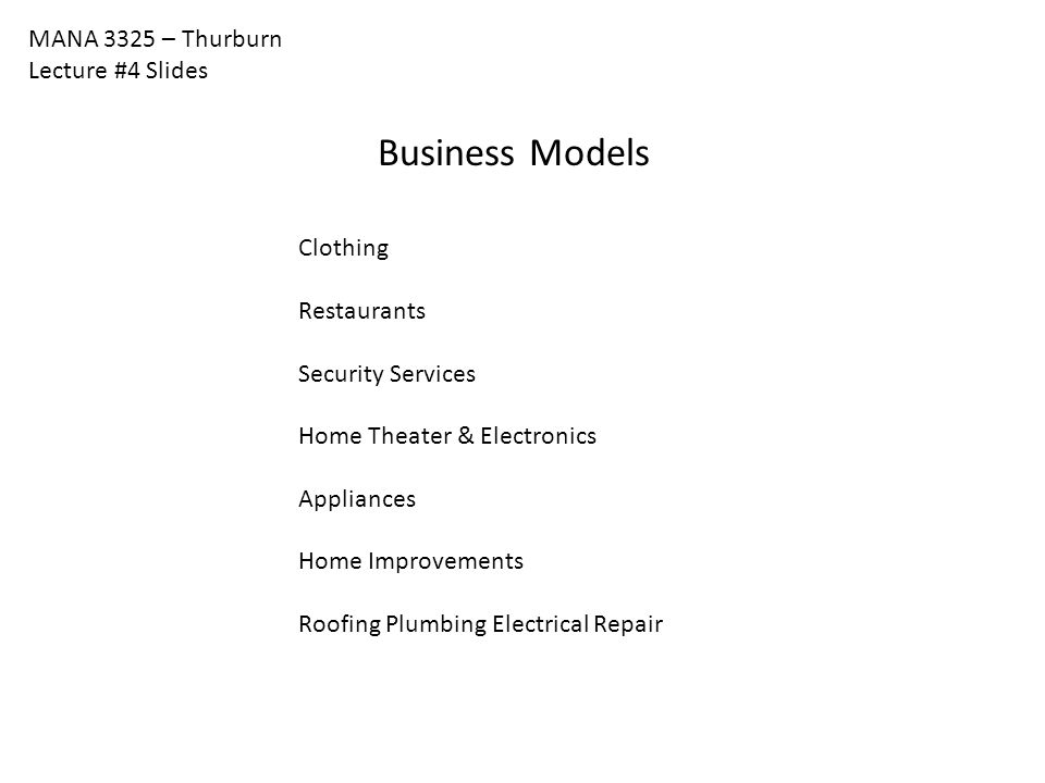 Business Models MANA 3325 – Thurburn Lecture #4 Slides Clothing