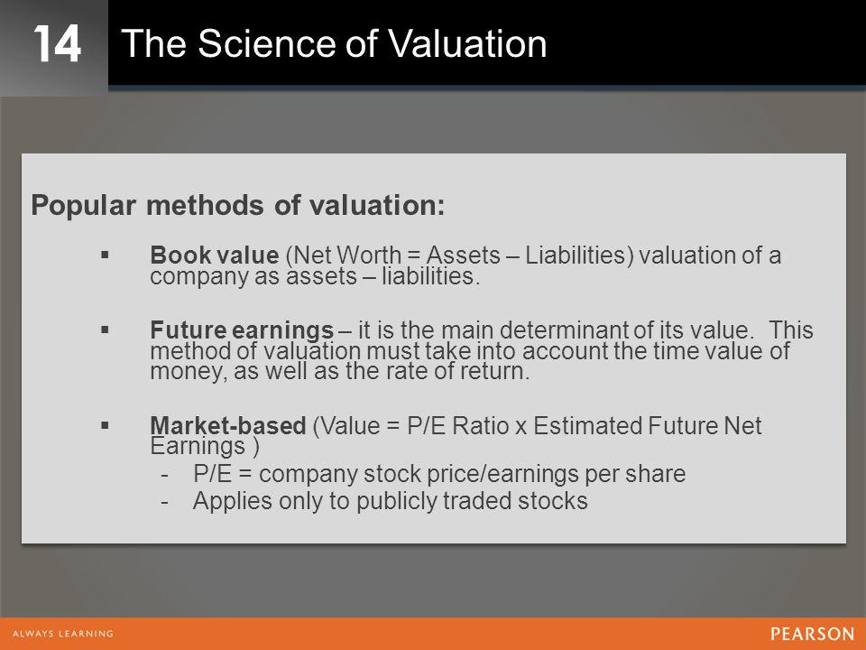 14 The Science of Valuation Popular methods of valuation: