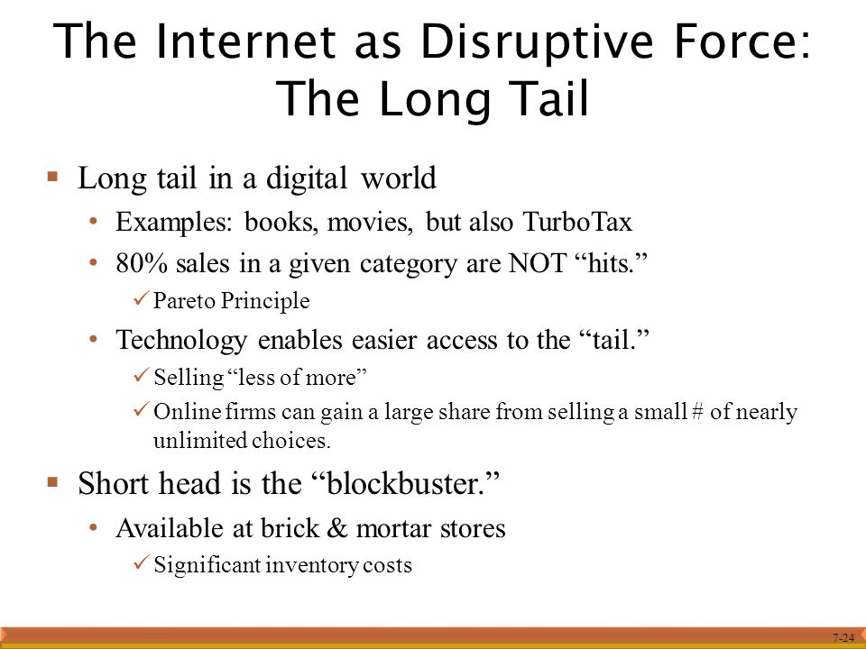The Internet as Disruptive Force: The Long Tail