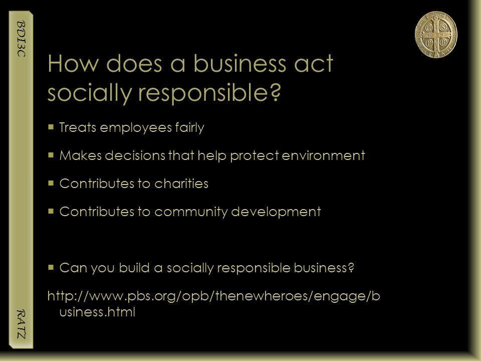 How does a business act socially responsible