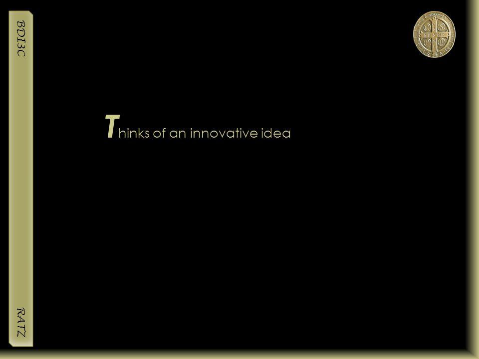Thinks of an innovative idea