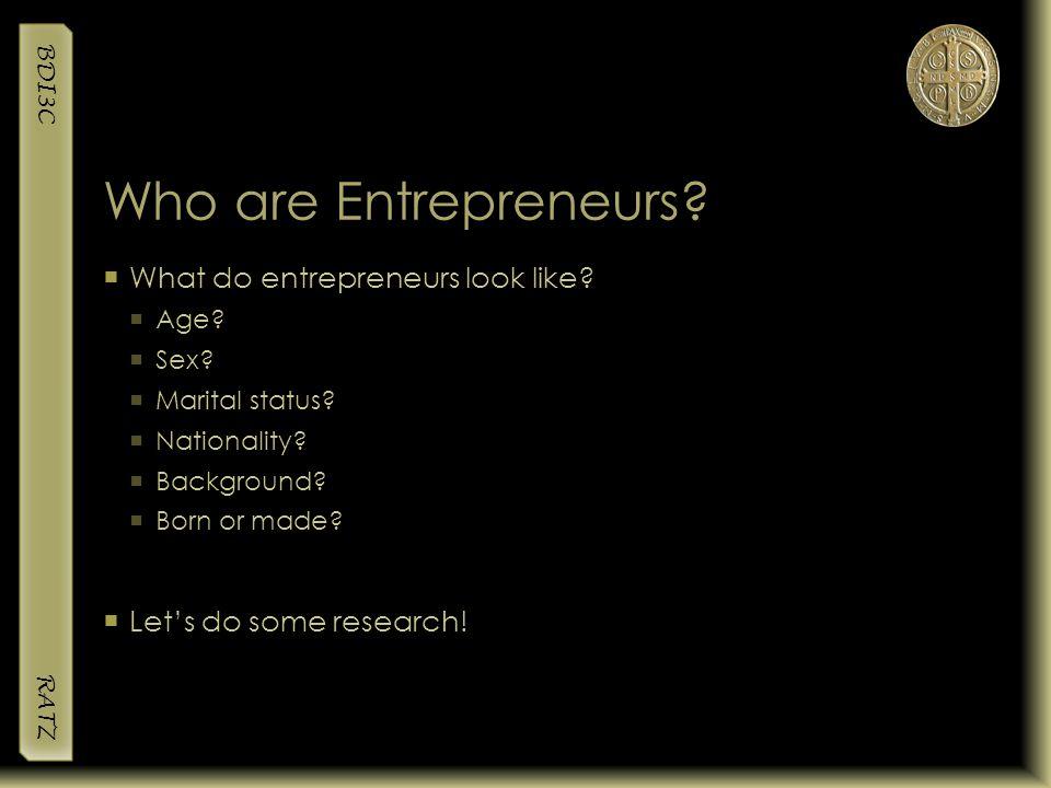 Who are Entrepreneurs What do entrepreneurs look like