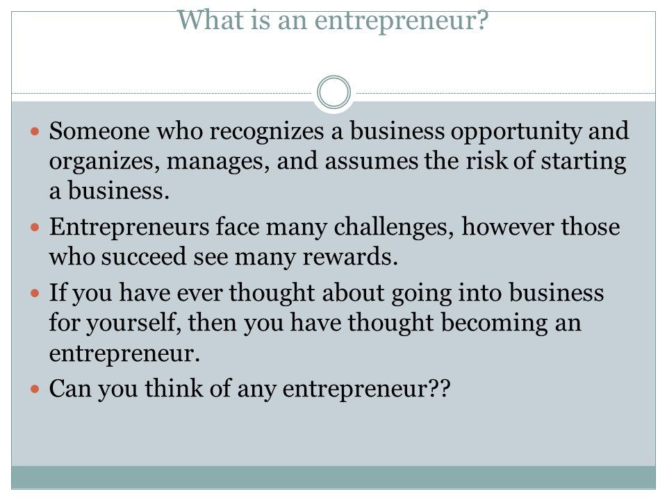 What is an entrepreneur
