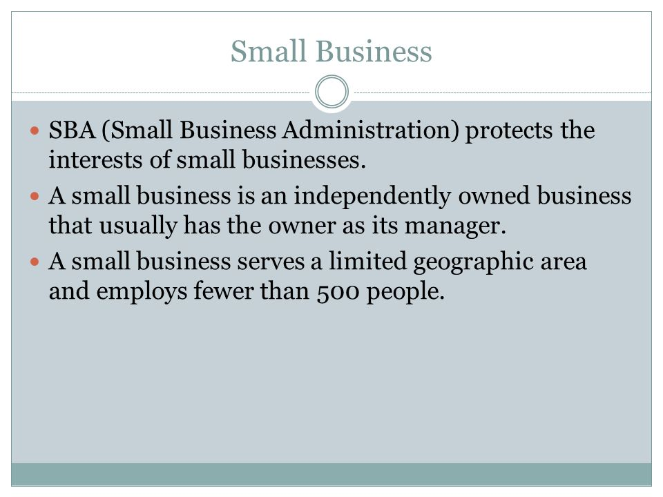 Small Business SBA (Small Business Administration) protects the interests of small businesses.
