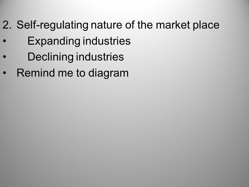 Self-regulating nature of the market place