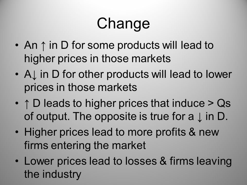 Change An ↑ in D for some products will lead to higher prices in those markets.