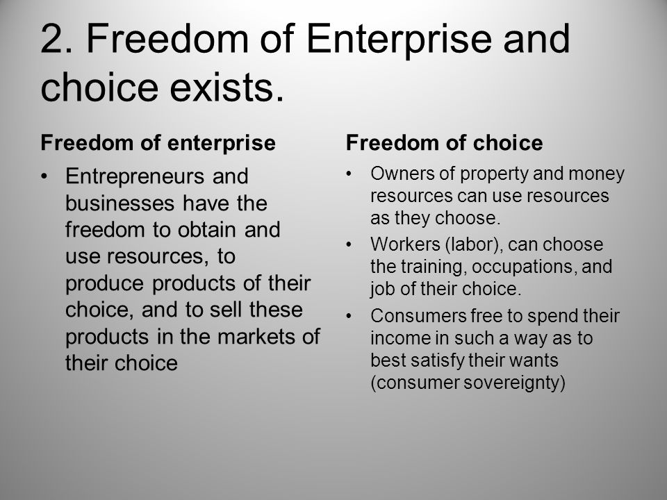 2. Freedom of Enterprise and choice exists.