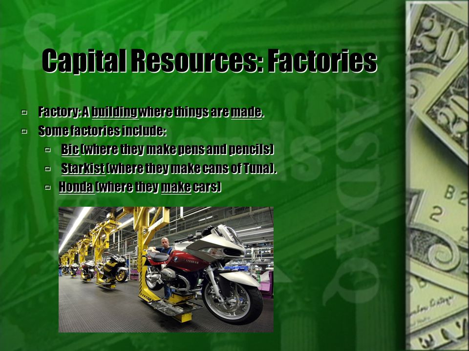 Capital Resources: Factories