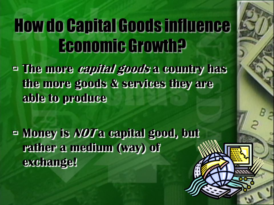 How do Capital Goods influence Economic Growth