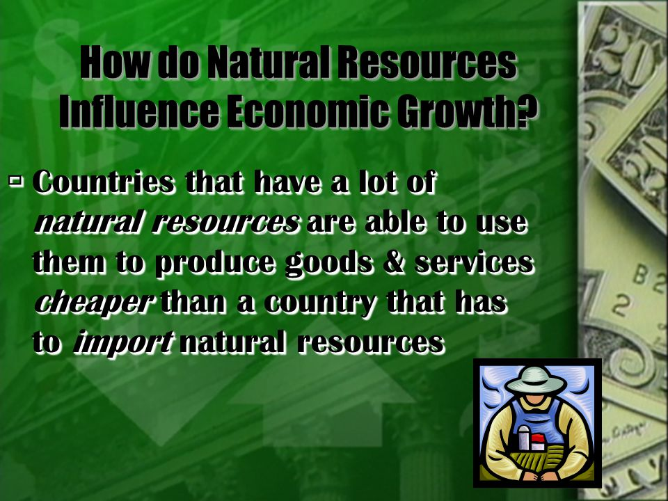 How do Natural Resources Influence Economic Growth