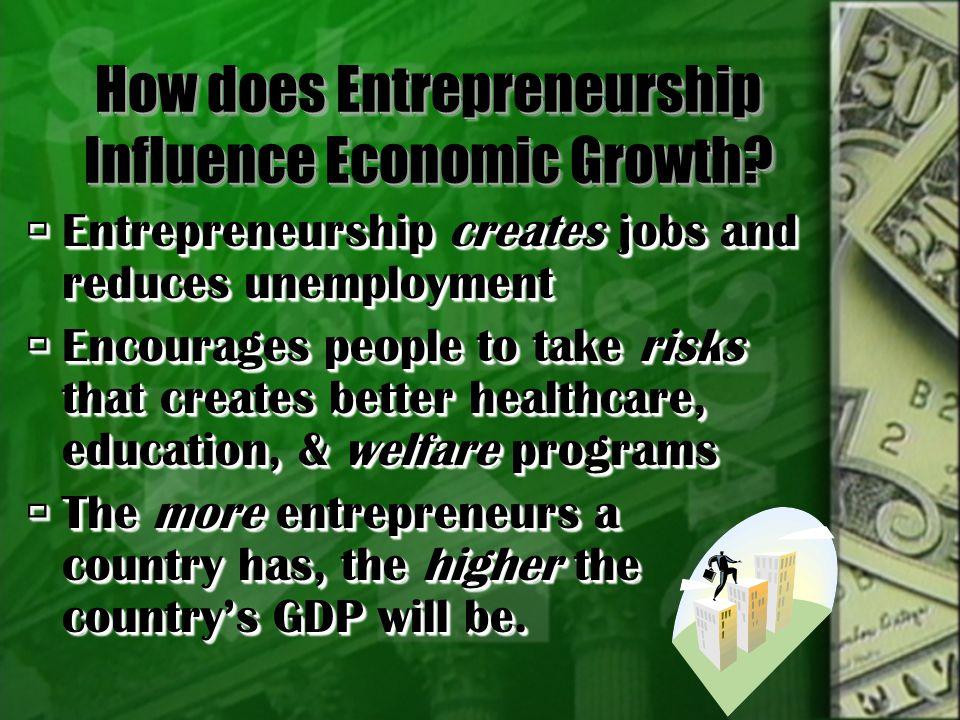 How does Entrepreneurship Influence Economic Growth