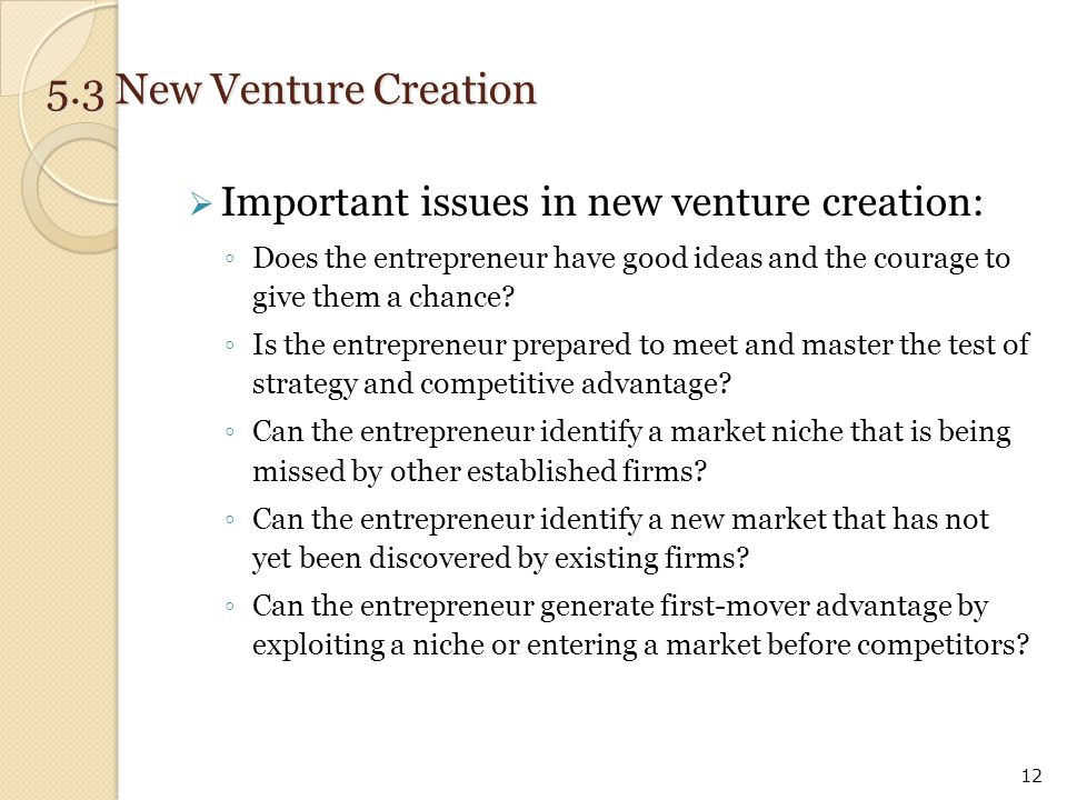 5.3 New Venture Creation Important issues in new venture creation: