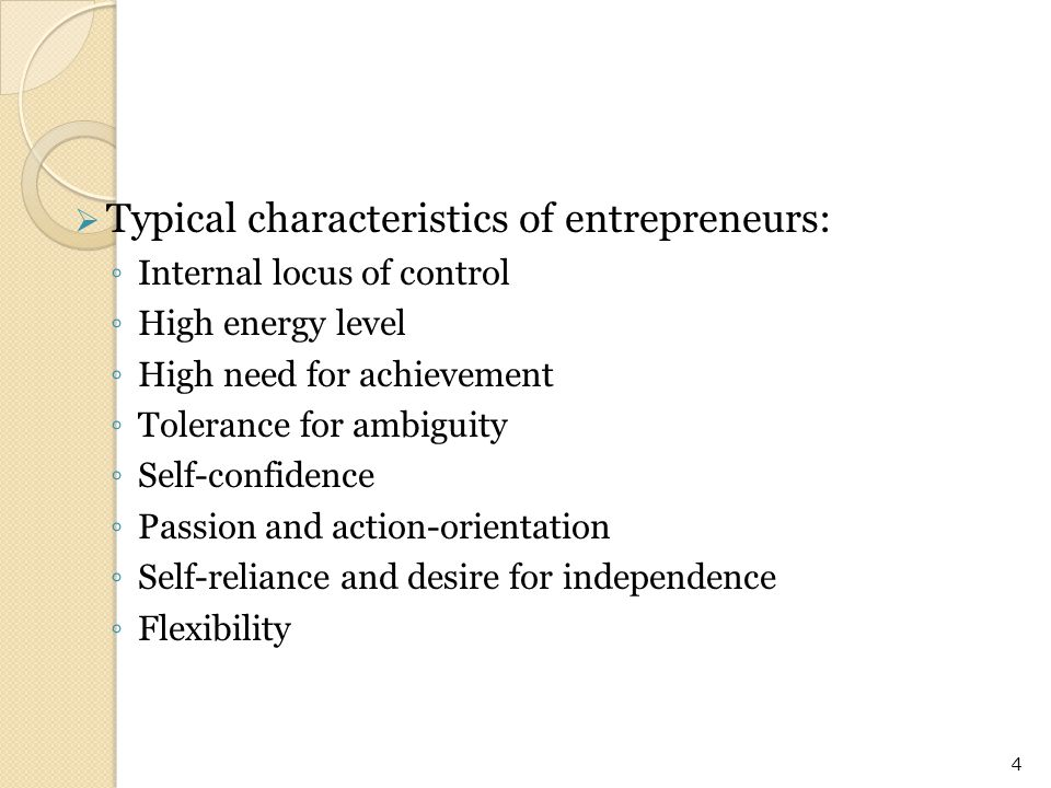Typical characteristics of entrepreneurs: