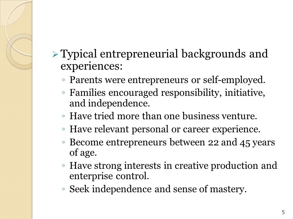 Typical entrepreneurial backgrounds and experiences: