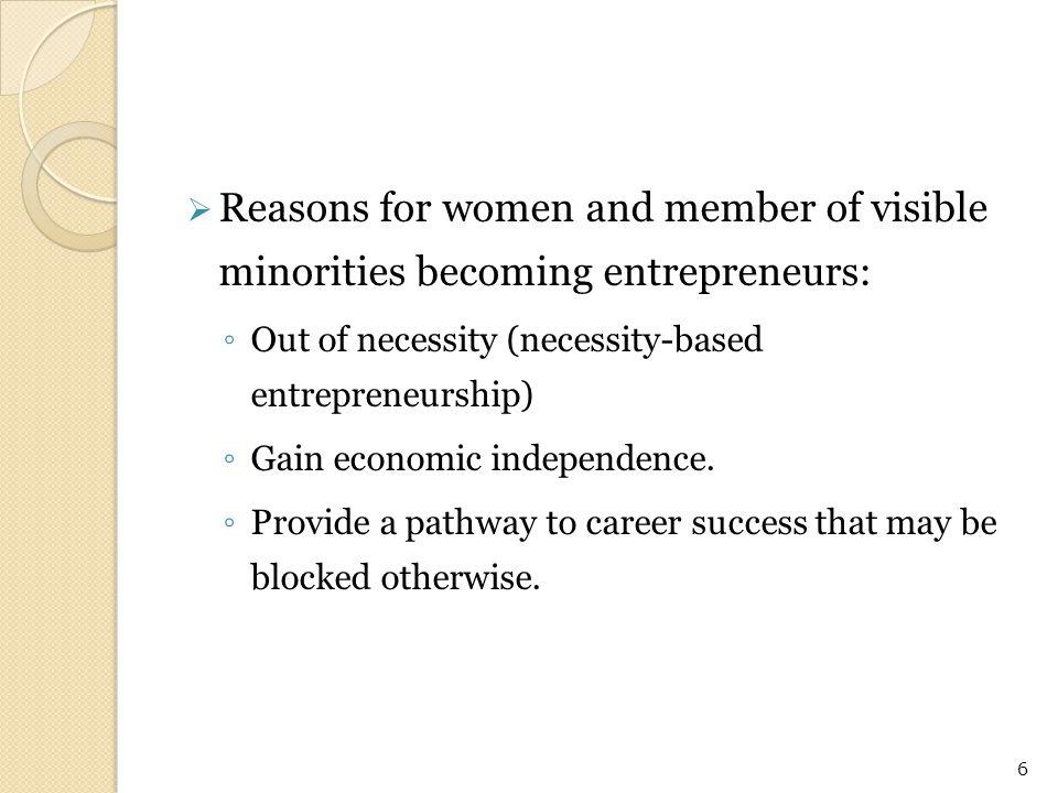 Reasons for women and member of visible minorities becoming entrepreneurs: